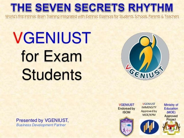 Presented by VGENIUST, Business Development Partner VGENIUST for Exam Students Ministry of Education (MOE) Approved Projec...