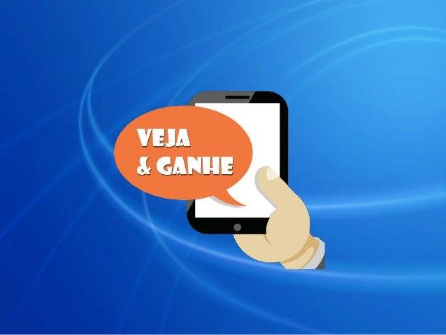 O Veja & Ganhe é um sistema que permite a você ver anúncios em seu celular e ainda ser pago por isso! Nós visualizamos anú...