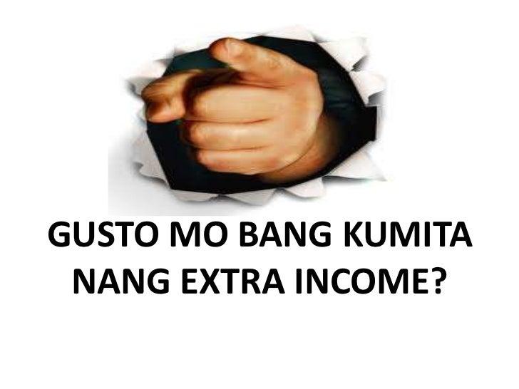 GUSTO MO BANG KUMITA NANG EXTRA INCOME?