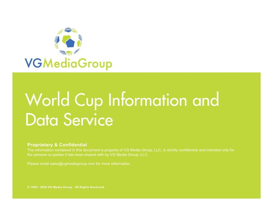 World Cup Information and  Data Service   Proprietary & Confidential   The information contained in this document is prope...