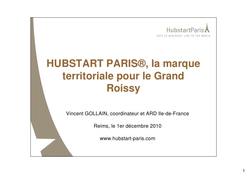 HUBSTART PARIS®, la marque  territoriale pour le Grand            Roissy   Vincent GOLLAIN, coordinateur et ARD Ile-de-Fra...