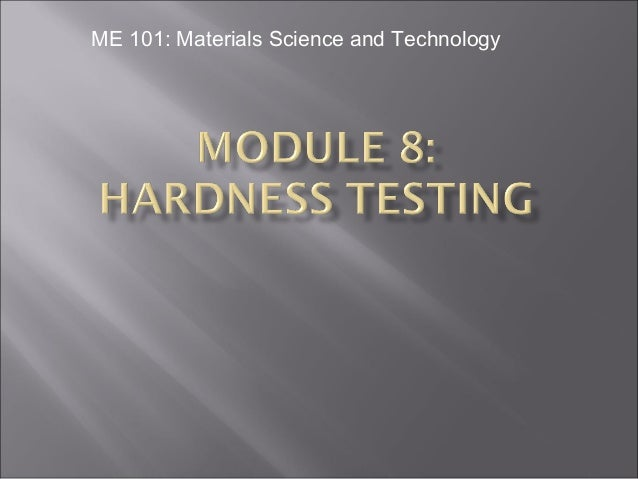 ME 101: Materials Science and Technology