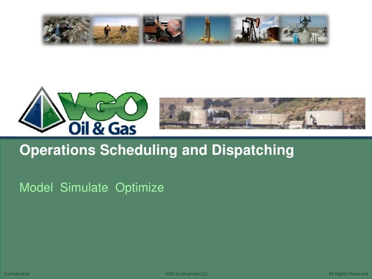 Operations Scheduling and Dispatching<br />Model  Simulate  Optimize<br />