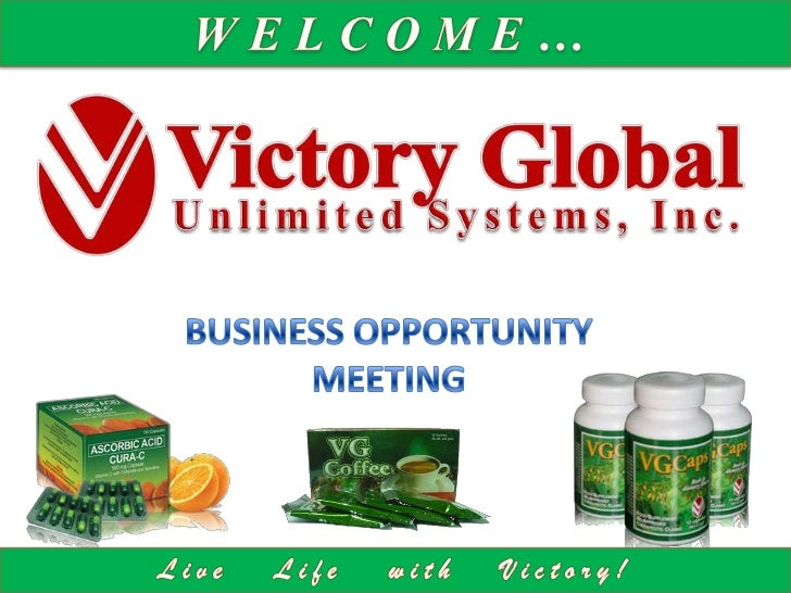 WELCOME…<br />Unlimited Systems, Inc.<br />BUSINESS OPPORTUNITY<br />MEETING<br />Live   Life   with   Victory!<br />