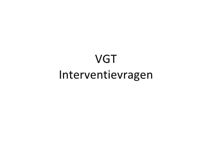 VGT Interventievragen