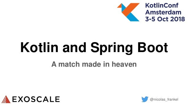 @nicolas_frankel Kotlin and Spring Boot A match made in heaven