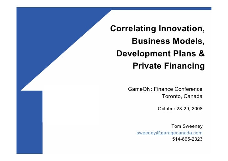 Correlating Innovation,      Business Models,  Development Plans &      Private Financing      GameON: Finance Conference ...