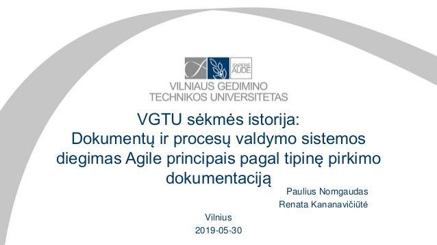 VGTU sėkmės istorija: Dokumentų ir procesų valdymo sistemos diegimas Agile principais pagal tipinę pirkimo dokumentaciją P...