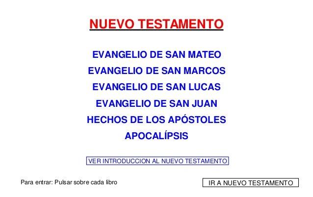 NUEVO TESTAMENTO EVANGELIO DE SAN MATEO EVANGELIO DE SAN MARCOS EVANGELIO DE SAN LUCAS EVANGELIO DE SAN JUAN HECHOS DE LOS...