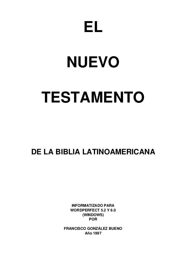 EL NUEVO TESTAMENTO DE LA BIBLIA LATINOAMERICANA INFORMATIZADO PARA WORDPERFECT 5.2 Y 6.0 (WINDOWS) POR FRANCISCO GONZÁLEZ...