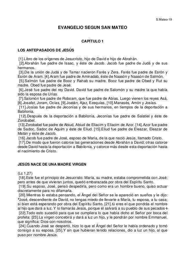 S.Mateo-19 EVANGELIO SEGUN SAN MATEO CAPÍTULO 1 LOS ANTEPASADOS DE JESÚS [1].Libro de los orígenes de Jesucristo, hijo de ...