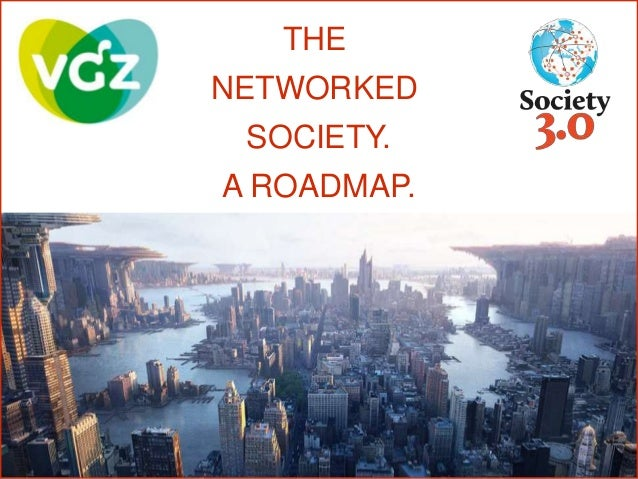 THE NETWORKED SOCIETY. A ROADMAP.