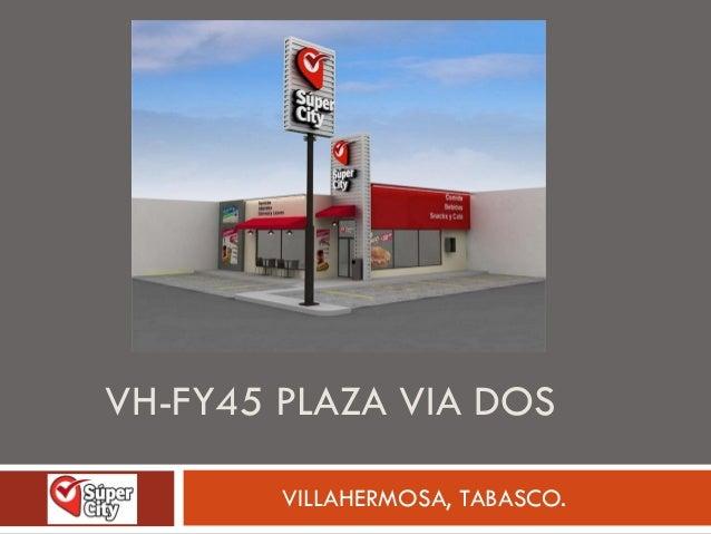 VH-FY45 PLAZA VIA DOS        VILLAHERMOSA, TABASCO.