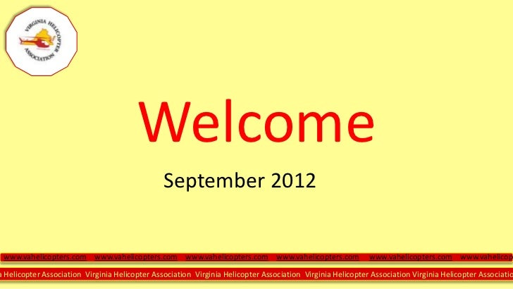 Welcome                                                September 2012 www.vahelicopters.com www.vahelicopters.com www.vahe...