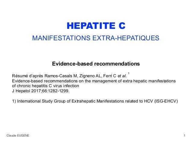 HEPATITE C MANIFESTATIONS EXTRA-HEPATIQUES Evidence-based recommendations Résumé d'après Ramos-Casals M, Zigneno AL, Ferri...
