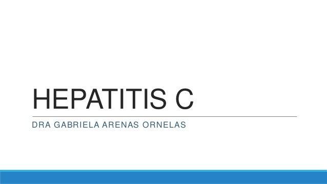 HEPATITIS CDRA GABRIELA ARENAS ORNELAS
