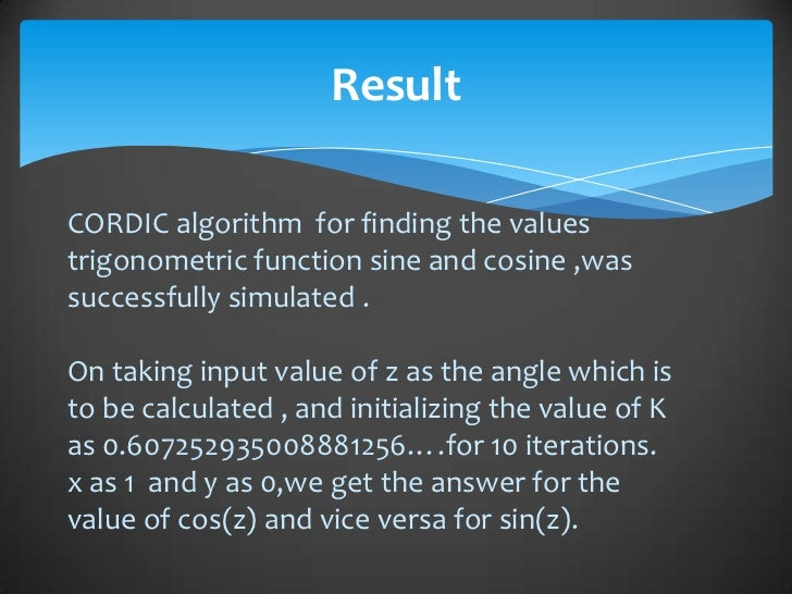 thesis on cordic algorithm 2 cordic algorithm and its applications in dsp a thesis submitted in partial fulfillment of the requirements for the degree of bachelor of technology.