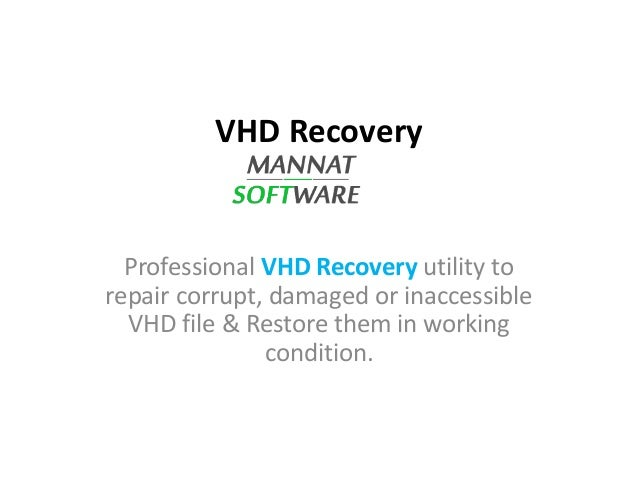 VHD Data Recovery / Virtual Hard Disk Recovery