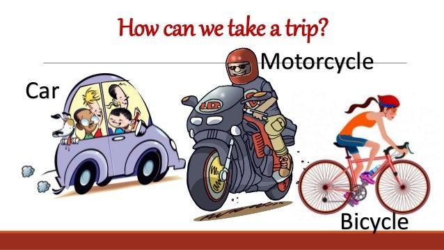 Howcanwetakeatrip? Car Bicycle Motorcycle