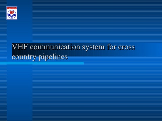 VHF communication system for crosscountry pipelines
