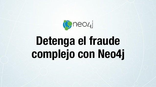 Detenga el fraude complejo con Neo4j