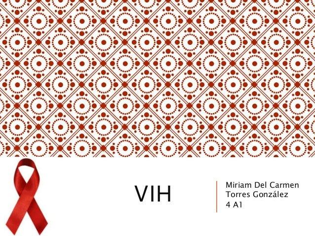 VIH Miriam Del Carmen Torres González 4 A1