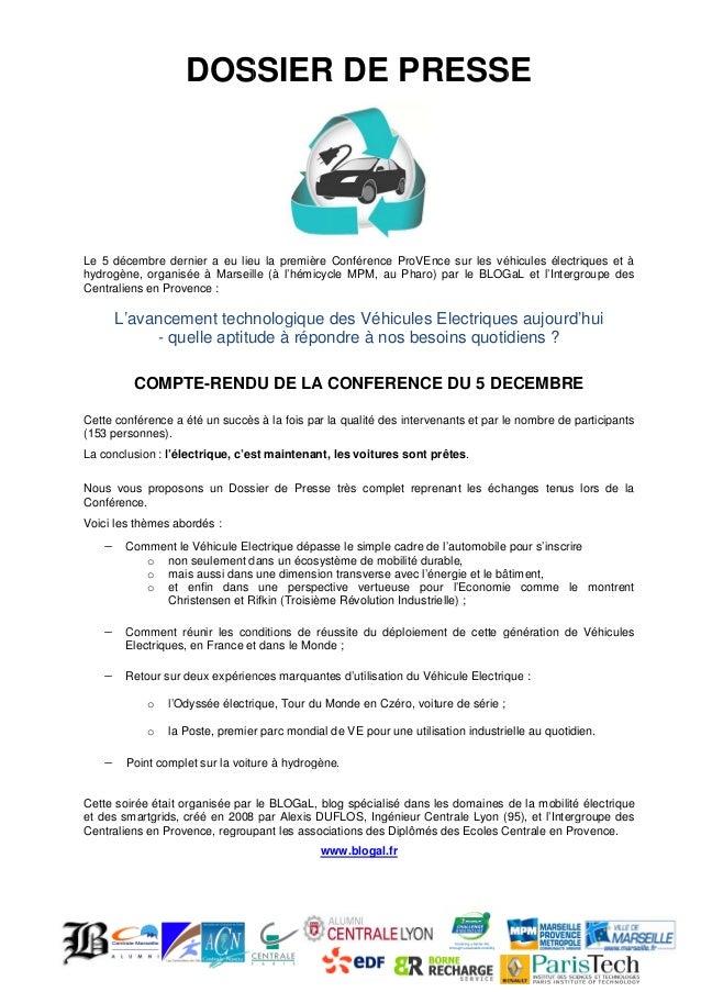 DOSSIER DE PRESSE  Le 5 décembre dernier a eu lieu la première Conférence ProVEnce sur les véhicules électriques et à hydr...