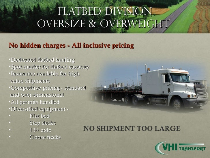 Flatbed Division Oversize & Overweight  <ul><li>No hidden charges - All inclusive pricing </li></ul><ul><li>Dedicated flat...