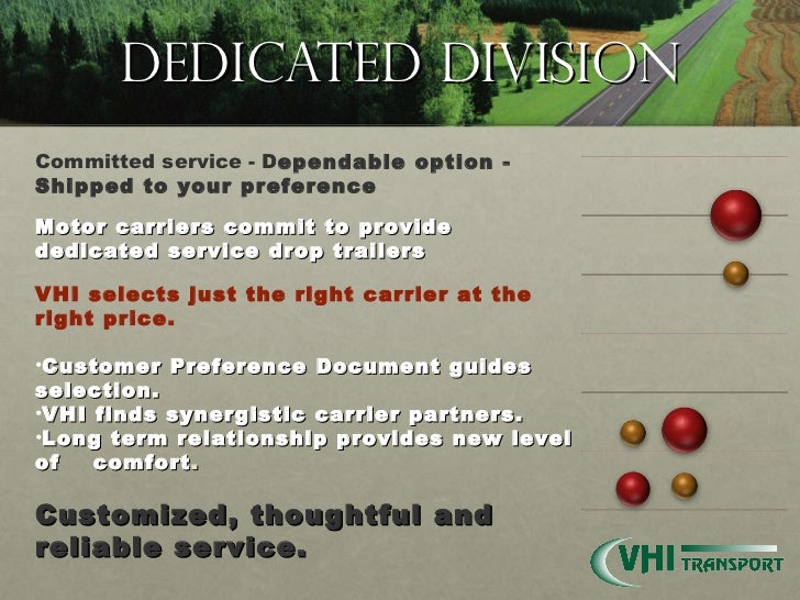 Dedicated Division Committed service - D ependable option - Shipped to your preference  Motor carriers commit to provide ...