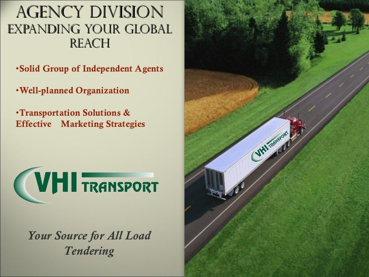 Agency Division Expanding Your Global Reach <ul><li>Solid Group of Independent Agents </li></ul><ul><li>Well-planned Organ...