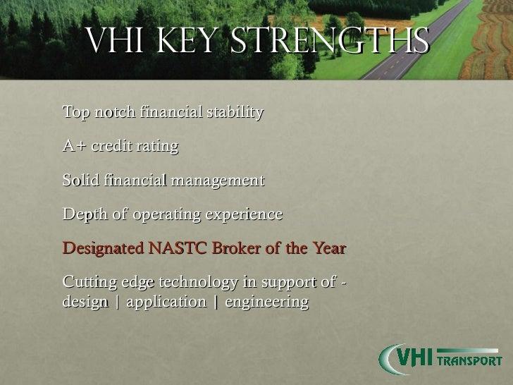 VHI Key Strengths <ul><li>Top notch financial stability </li></ul><ul><li>A+ credit rating </li></ul><ul><li>Solid financi...