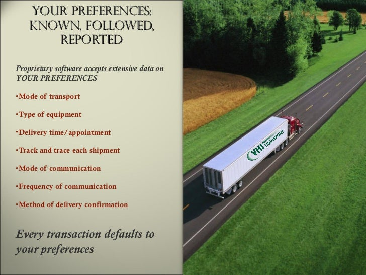 Your Preferences: Known, Followed, Reported <ul><li>Mode of transport </li></ul><ul><li>Type of equipment </li></ul><ul><l...