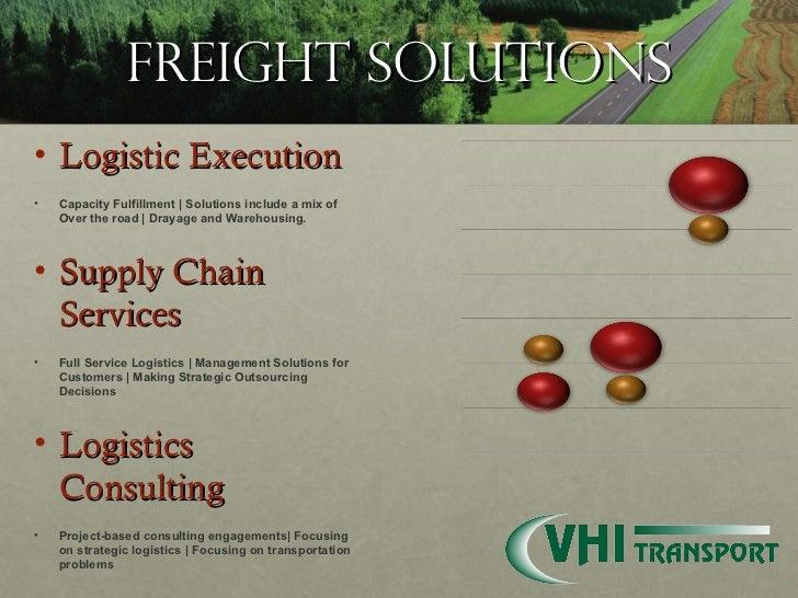FREIGHT SOLUTIONS <ul><li>Logistic Execution </li></ul><ul><li>Capacity Fulfillment | Solutions include a mix of Over the ...