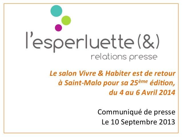 Le  salon  Vivre  &  Habiter  est  de  retour     à  Saint-‐Malo  pour  sa  25ème  édi=on,  ...