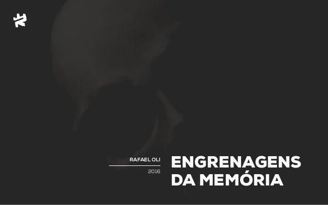 2016 RAFAEL OLI ENGRENAGENS DA MEMÓRIA