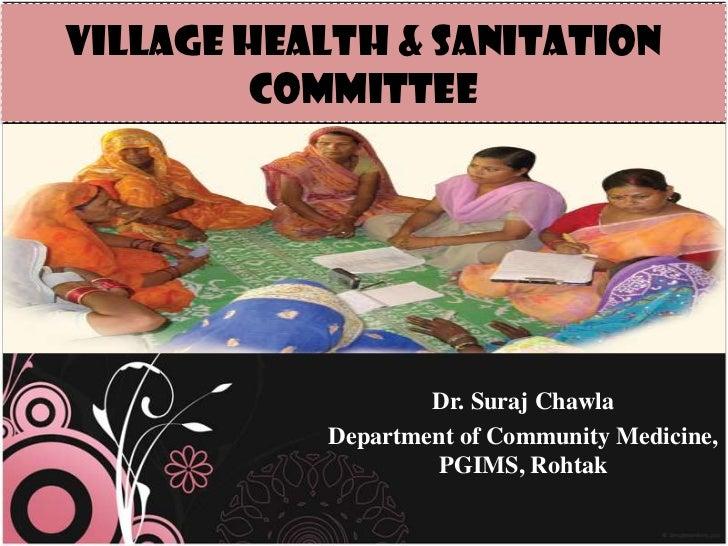 Village Health & Sanitation         Committee                   Dr. Suraj Chawla           Department of Community Medicin...