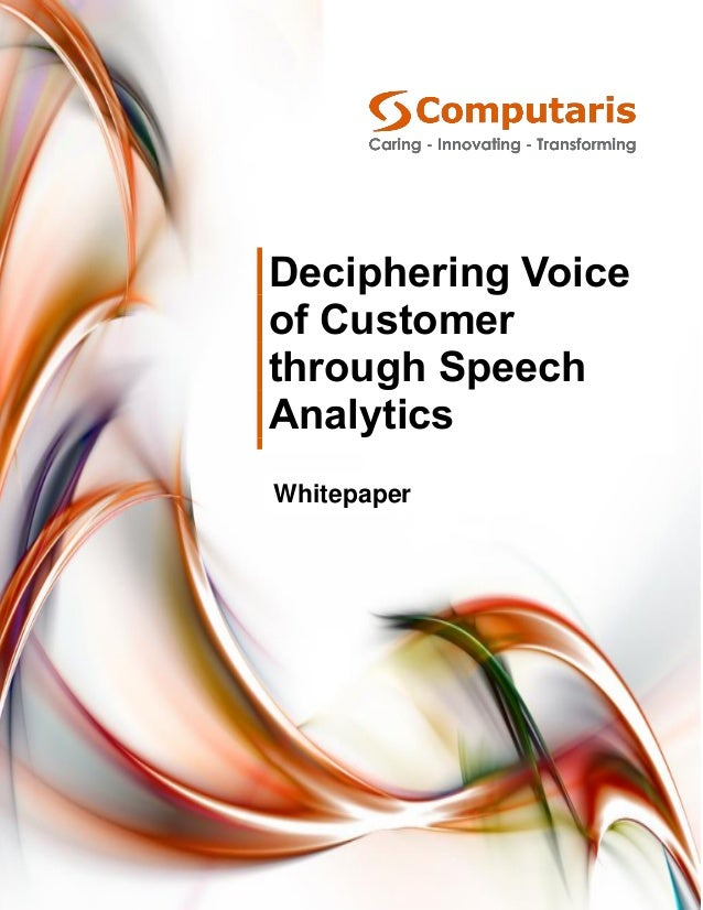 1 Copyright © Computaris 2015. All rights reserved Deciphering Voice of Customer through Speech Analytics Whitepaper