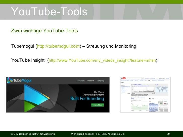 YouTube-Tools  Zwei wichtige YouTube-Tools Tubemogul ( http://tubemogul.com ) – Streuung und Monitoring YouTube Insight  (...