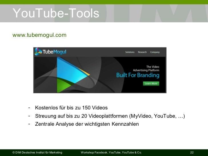 YouTube-Tools  www.tubemogul.com <ul><li>Kostenlos für bis zu 150 Videos </li></ul><ul><li>Streuung auf bis zu 20 Videopla...