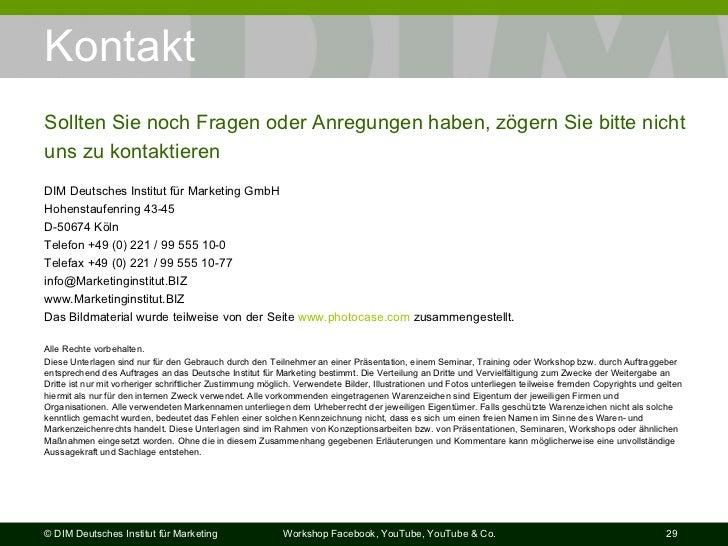 Kontakt <ul><li>DIM Deutsches Institut für Marketing GmbH </li></ul><ul><li>Hohenstaufenring 43-45 </li></ul><ul><li>D-506...