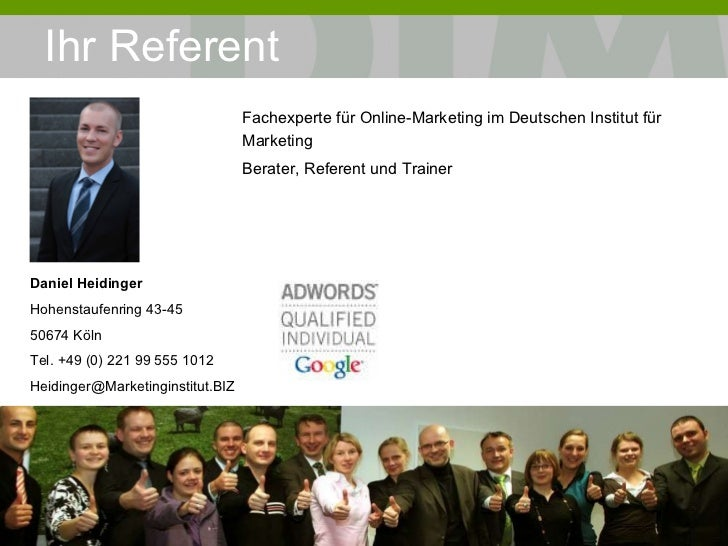 Ihr Referent <ul><li>Fachexperte für Online-Marketing im Deutschen Institut für Marketing </li></ul><ul><li>Berater, Refer...