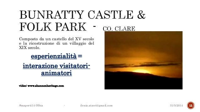 Composto da un castello del XV secolo e la ricostruzione di un villaggio del XIX secolo. esperienzialità = interazione vis...