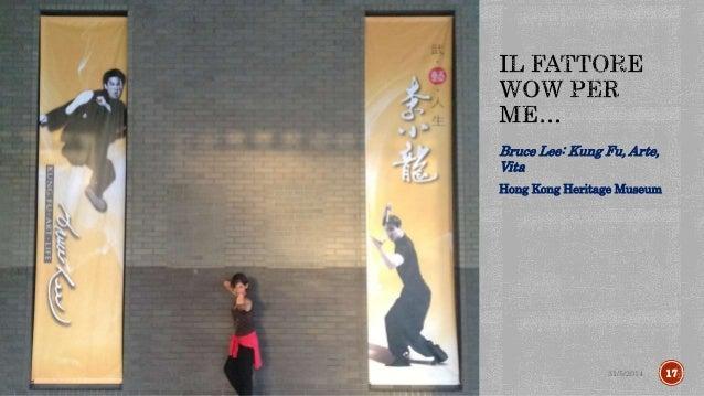 Bruce Lee: Kung Fu, Arte, Vita Hong Kong Heritage Museum 31/5/2014 17
