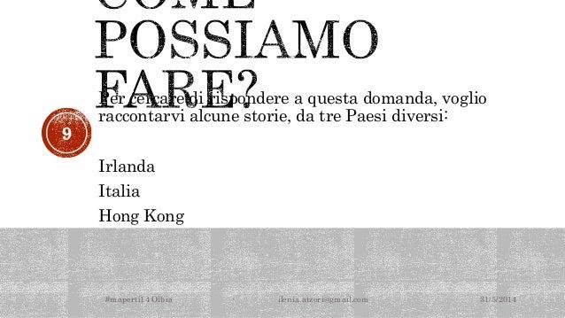 Per cercare di rispondere a questa domanda, voglio raccontarvi alcune storie, da tre Paesi diversi: Irlanda Italia Hong Ko...