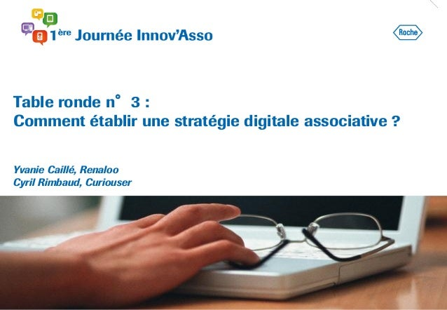 Table ronde n°3 : Comment établir une stratégie digitale associative ? Yvanie Caillé, Renaloo Cyril Rimbaud, Curiouser