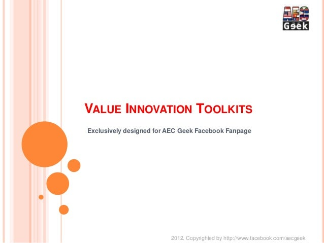VALUE INNOVATION TOOLKITSExclusively designed for AEC Geek Facebook Fanpage                         2012. Copyrighted by h...