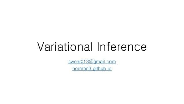 Variational Inference swear013@gmail.com norman3.github.io