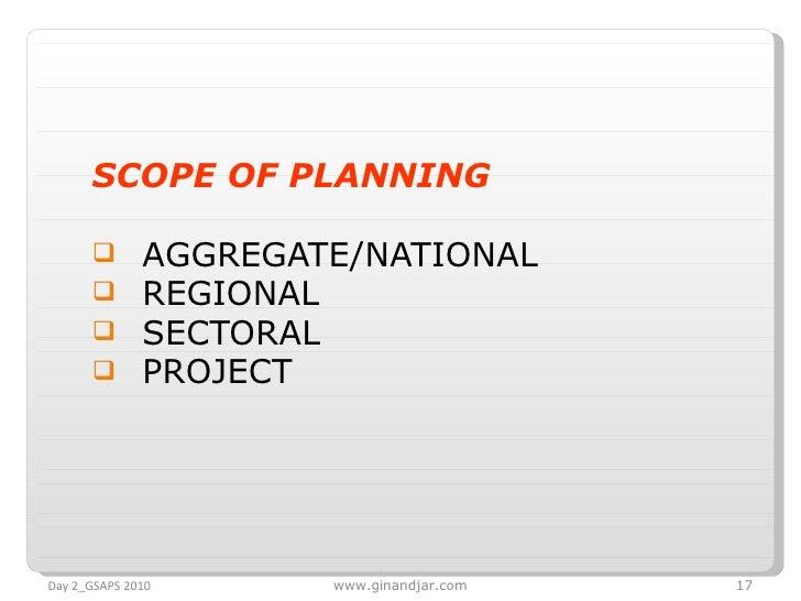 <ul><li>SCOPE OF PLANNING </li></ul><ul><li>AGGREGATE/NATIONAL </li></ul><ul><li>REGIONAL  </li></ul><ul><li>SECTORAL </li...