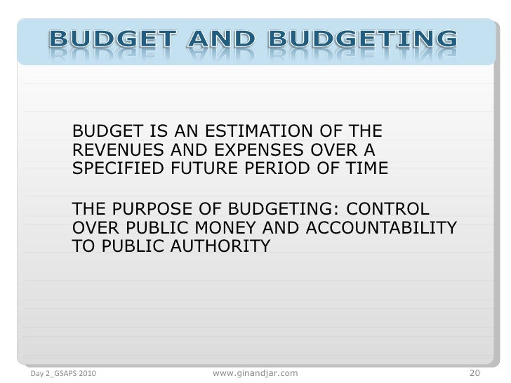 purposes budgeting Budgeting principles: an explanation of important principles to be observed when developing a budget by individuals or organisations.