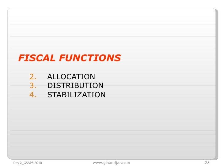 <ul><li>FISCAL FUNCTIONS   </li></ul><ul><ul><li>ALLOCATION  </li></ul></ul><ul><ul><li>DISTRIBUTION </li></ul></ul><ul><u...